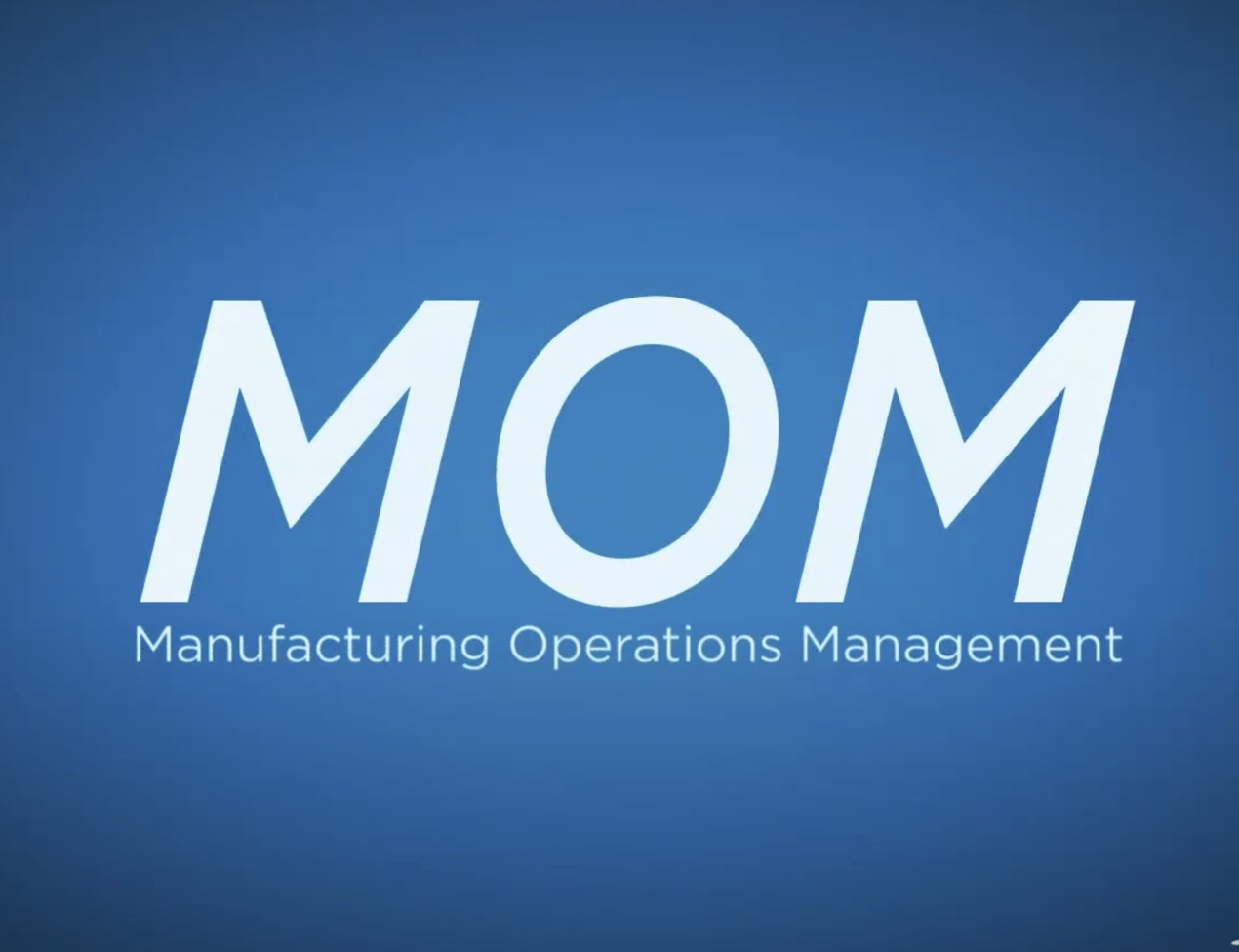 MOM - Manufacturing Operation Management